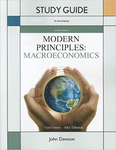 Study Guide To Accompany Modern Principles Macroeconomics 2nd