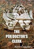 The Pox Doctor's Clerk