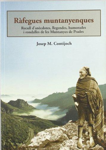 Descargar Libro Ràfegues Muntanyenques: Recull D'anècdotes, Llegendes, Humorades I Rondalles De Les Muntanyes De Prades Josep M. Contijoch Casanovas