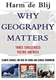 Why Geography Matters, H. J. de Blij, 0195183010
