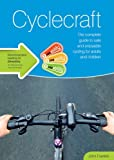 By John Franklin Cyclecraft: the complete guide to safe and enjoyable cycling for adults and children (3rd ed., 2014) [Paperback]