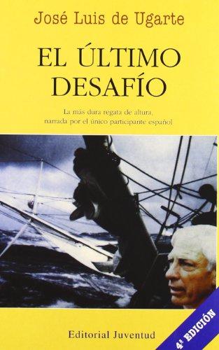 Descargar Libro El Ultimo Desafio De Jose L Jose L De Ugarte
