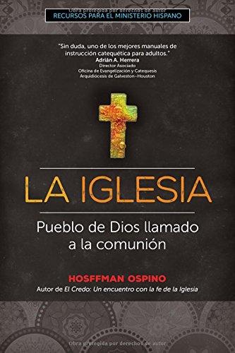 La Iglesia: Pueblo de Dios llamado a la comunión (Recursos para el ministerio hispano) (Spanish Edition)