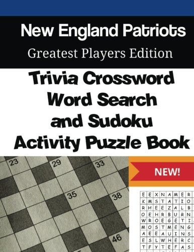New Player England Patriots (New England Patriots Trivia Crossword, WordSearch & Sudoku Activity Puzzle Book: Greatest Players Edition)
