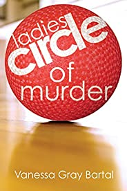 Ladies' Circle of Murder (A Lacy Steele Mystery Boo