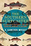 The Southern Surfcaster: Saltwater Strategies for