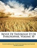 Revue de Théologie et de Philosophie, Schweizerische Geisteswissenschaftliche, 1147029598