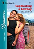 Captivating A Cowboy by Jill Limber front cover
