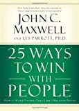 Book cover for 25 Ways to Win with People: How to Make Others Feel Like a Million Bucks