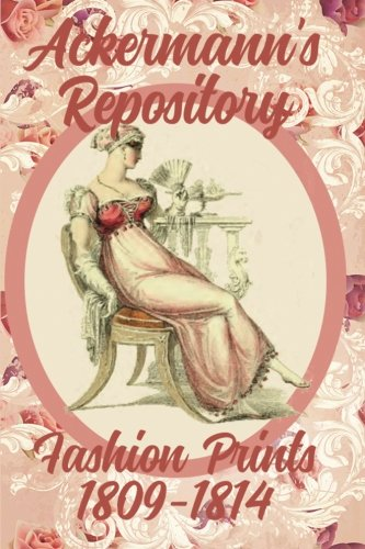 Ackermann's Repository Fashion Prints  1809-1814 (Volume 1)