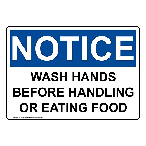 Notice Wash Hands Before Handling Or Eating Food OSHA Safety Sign, 10x7 in. Plastic for Handwashing by -