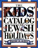 The Kids' Catalog of Jewish Holidays