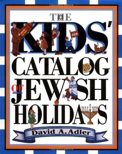 The Kids' Catalog of Jewish Holidays (Children Catalog)