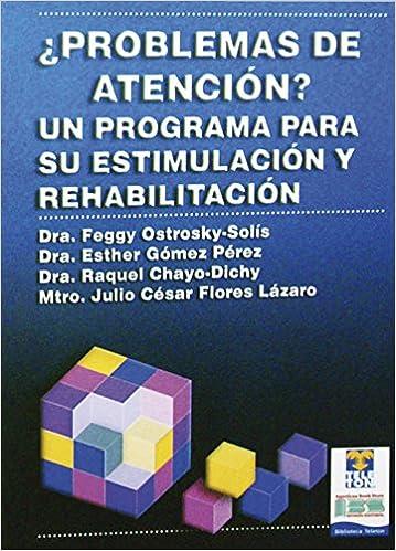 ¿PROBLEMAS DE ATENCION? PROGRAMA PARA ESTIMULACION Y REHABILITACION: OSTROSKY: 9789707300323: Amazon.com: Books