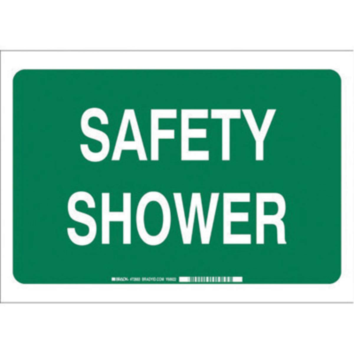 Brady 10'' X 14'' X 1/10'' White On Green .0984'' B-120 Fiberglass Safety Shower Sign''SAFETY SHOWER''