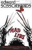 Edward Scissorhands Mad Libs by Mickie Matheis (2015-10-13)