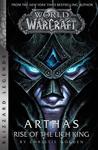 World of Warcraft: Arthas – Rise of the Lich King – Blizzard Legends