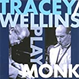 Tracey & Wellins Play Monk