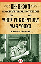 When the Century Was Young: A Writer's Notebook