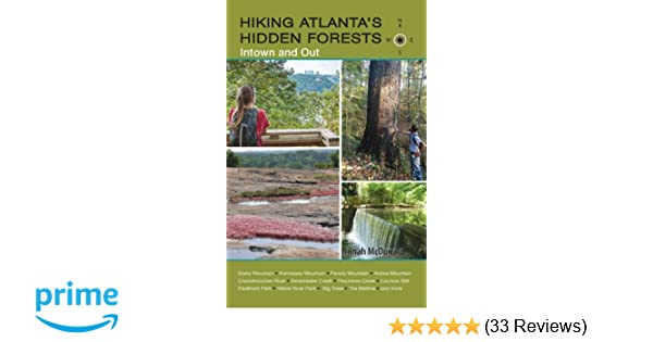 Hiking Atlanta s Hidden Forests  Intown and Out  Jonah McDonald   9781889596297  Amazon.com  Books 81683265527ce