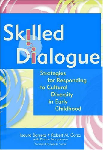 Skilled Dialogue: Strategies for Responding to Cultural Diversity in Early Childhood by Isaura Barrera (2003-01-28)