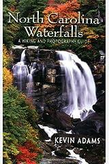 North Carolina Waterfalls: A Hiking and Photography Guide Paperback