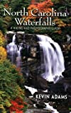 North Carolina Waterfalls, Kevin Adams, 0895873206