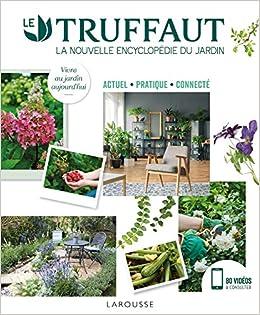 Amazon.fr - LE TRUFFAUT la nouvelle encyclopédie du jardin - Patrick ...