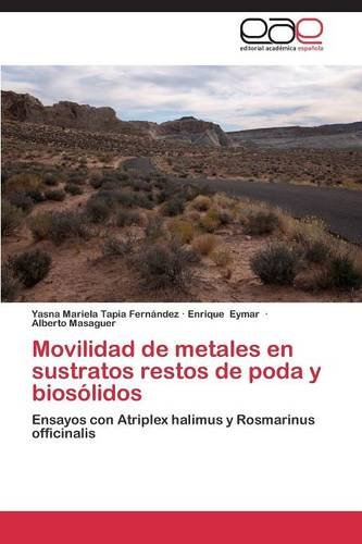 Descargar Libro Movilidad De Metales En Sustratos Restos De Poda Y Biosólidos Tapia  Fernández Yasna Mariela