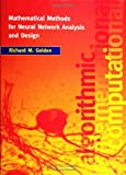Mathematical Methods for Neural Network Analysis and Design, Richard M. Golden, 0262071746