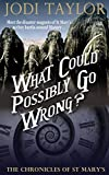 """""""What Could Possibly Go Wrong? (The Chronicles of St. Mary's Series)"""" av Jodi Taylor"""