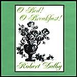 O Bed! O Breakfast! | Robert Dalby