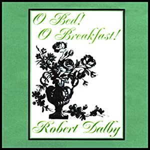 O Bed! O Breakfast! Audiobook