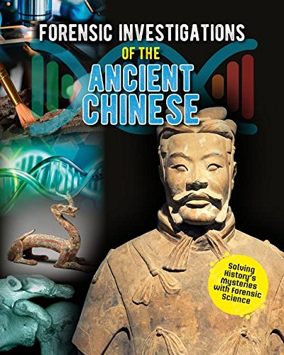 Download Forensic Investigations of the Ancient Chinese (Forensic Footprints of Ancient Worlds) pdf epub