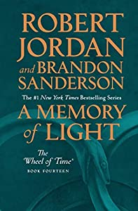 A Memory of Light: Book Fourteen of The Wheel of Time