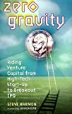 img - for Zero Gravity: Riding Venture Capital from High-Tech Start-up to Breakout IPO book / textbook / text book
