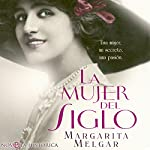 La mujer del Siglo [The Woman of the Century] | Margarita Melgar