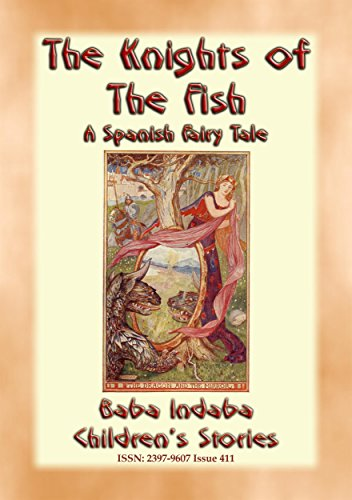 THE KNIGHTS OF THE FISH - A Spanish Fairy Tale narrated by Baba Indaba: Baba Indaba's Children's Stories - Issue 411 (Baba Indaba Children's Stories) (Marble Knight Black)