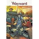 Wayward Volume 2: Ties That Bind