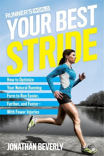 Runner's World Your Best Stride: How to Optimize Your Natural Running Form to Run Easier, Farther, and Faster-With Fewer Injuries
