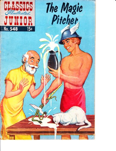 The Magic Pitcher (Classics Illustrated Junior)