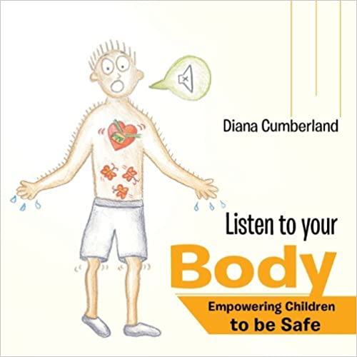 Book Listen to your Body: Empowering Children to be Safe by Diana Cumberland (2013-12-02)
