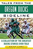 Tales from the Oregon Ducks Sideline, Barry Libby, 1613210345