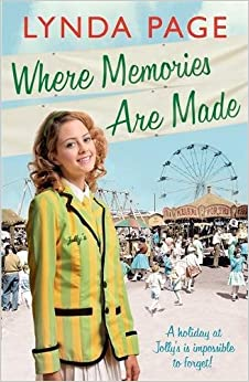 Book Where Memories Are Made: Trials and tribulations hit the staff of Jolly's Holiday Camp (Jolly series, Book 2)
