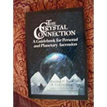 Crystal Connection A guidebook for personal and planetary ascension