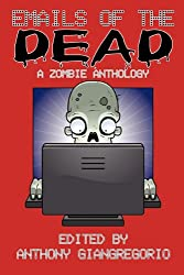 Emails of the Dead: A Zombie Anthology