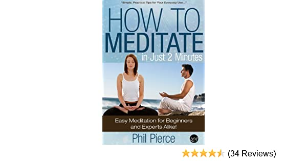 Amazon how to meditate in just 2 minutes easy meditation for amazon how to meditate in just 2 minutes easy meditation for beginners and experts alike practical stress relief techniques for relaxation fandeluxe Gallery
