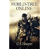 World-Tree Online (World-Tree Trilogy Book 1)