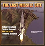 The Last Missile Site, John A. Martini and Stephen Haller, 0976149419