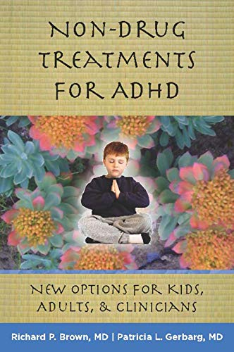Non-Drug Treatments for ADHD: New Options for Kids, Adults, and ()